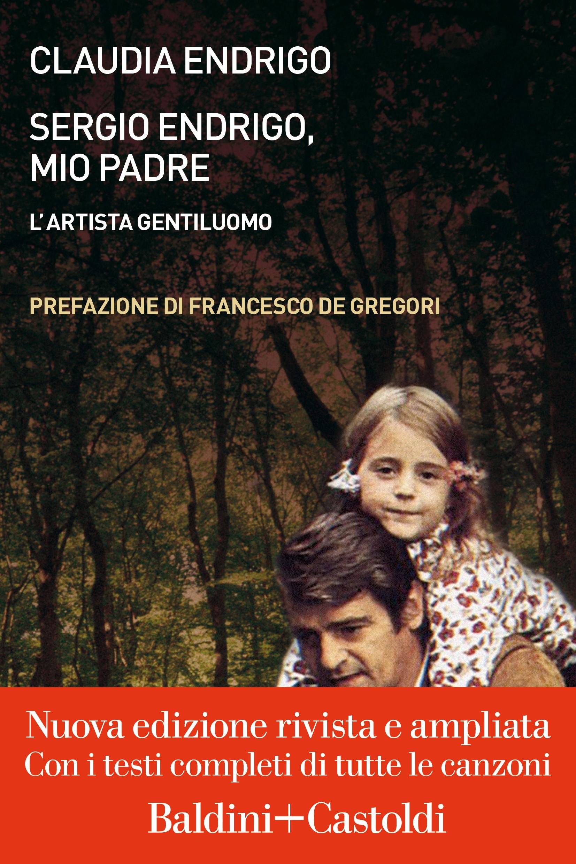 SERGIO ENDRIGO, MIO PADRE - CLAUDIA ENDRIGO