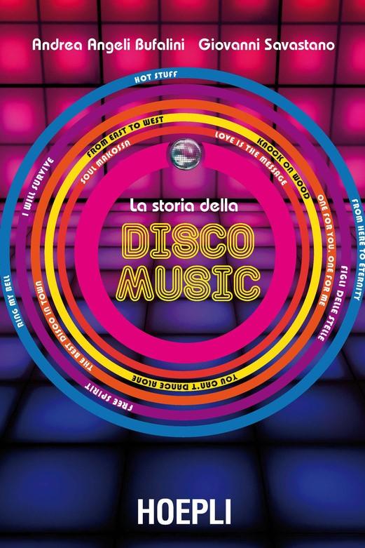 LA STORIA DELLA DISCO MUSIC - A.BUFALINI E G.SAVASTANO